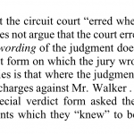Aaron Walker Attorney at Law wants words to be very precise. If not, he demands to get a new trial.